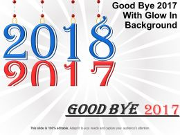 Goodbye 2017 With Glow In Background Powerpoint Guide