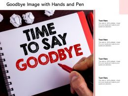 Goodbye Image With Hands And Pen