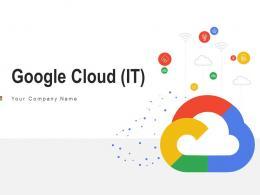 Google Cloud IT Powerpoint Presentation Slides