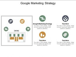 Google Marketing Strategy Ppt Powerpoint Presentation File Show Cpb