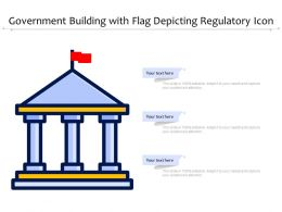 Government Building With Flag Depicting Regulatory Icon