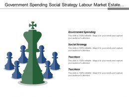 Government Spending Social Strategy Labour Market Estate Planning