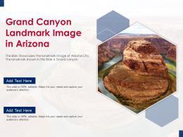 Grand Canyon Landmark Image In Arizona Powerpoint Presentation PPT Template