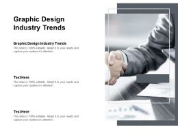 Graphic Design Industry Trends Ppt Powerpoint Presentation Model Clipart Cpb