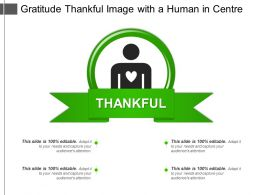 Gratitude Thankful Image With A Human In Centre