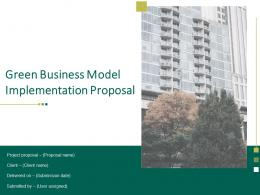 Green Business Model Implementation Proposal Powerpoint Presentation Slides