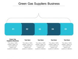 Green Gas Suppliers Business Ppt Powerpoint Presentation Layouts Gallery Cpb