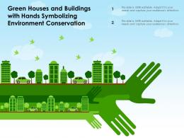 Green Houses And Buildings With Hands Symbolizing Environment Conservation