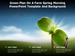 Green Plan On A Farm Spring Morning Powerpoint Template And Background