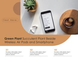 Green Plant Succulent Plant Beside Wireless Air Pods And Smartphone