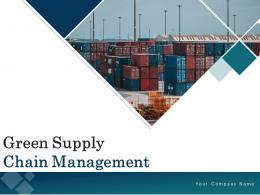 Green Supply Chain Management Powerpoint Presentation Slides