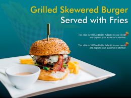Grilled Skewered Burger Served With Fries