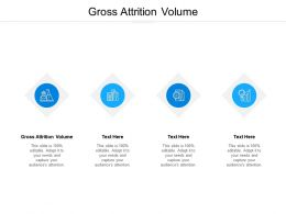 Gross Attrition Volume Ppt Powerpoint Presentation Inspiration Display Cpb