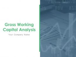 Gross Working Capital Analysis Powerpoint Presentation Slides