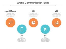 Group Communication Skills Ppt Powerpoint Presentation Styles Template Cpb