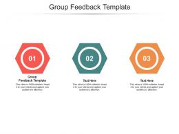 Group Feedback Template Ppt Powerpoint Presentation Icon Topics Cpb