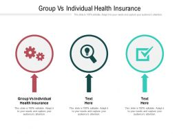 Group Vs Individual Health Insurance Ppt Powerpoint Presentation Model Graphics Cpb