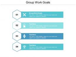 Group Work Goals Ppt Powerpoint Presentation Summary Slides Cpb