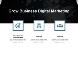 Grow Business Digital Marketing Ppt Powerpoint Presentation Layouts Model Cpb