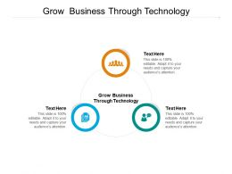 Grow Business Through Technology Ppt Powerpoint Presentation Infographic Template Aids Cpb