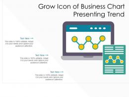 Grow Icon Of Business Chart Presenting Trend