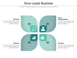 Grow Leads Business Ppt Powerpoint Presentation Themes Cpb