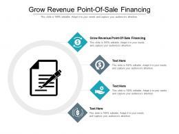 Grow Revenue Point Of Sale Financing Ppt Powerpoint Presentation Portfolio Slides Cpb