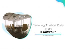 Growing Attrition Rate In An IT Company Powerpoint Presentation Slides