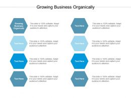 Growing Business Organically Ppt Powerpoint Presentation File Objects Cpb