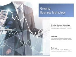 Growing Business Technology Ppt Powerpoint Presentation Summary Styles Cpb