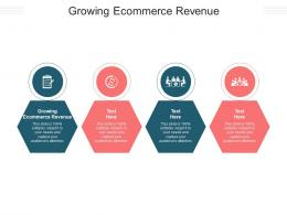 Growing Ecommerce Revenue Ppt Powerpoint Presentation Infographic Template Pictures Cpb