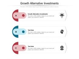 Growth Alternative Investments Ppt Powerpoint Presentation Inspiration Slide Download Cpb