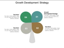 Growth Development Strategy Ppt Powerpoint Presentation Outline Smartart Cpb
