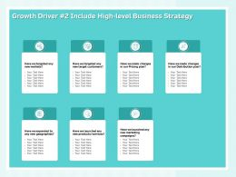 Growth Driver 2 Include High Level Business Strategy Target Customers Ppt Presentation Tips