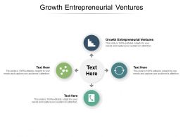 Growth Entrepreneurial Ventures Ppt Powerpoint Presentation Infographic Template Backgrounds Cpb