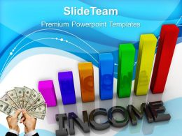 Growth graphs in business powerpoint templates income money ppt process