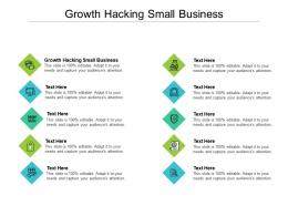 Growth Hacking Small Business Ppt Powerpoint Presentation Slides Objects Cpb
