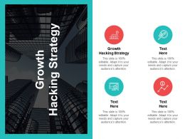 Growth Hacking Strategy Ppt Powerpoint Presentation Slides Demonstration Cpb