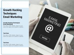 Growth Hacking Techniques Email Marketing Ppt Powerpoint Presentation Show Graphics Pictures Cpb
