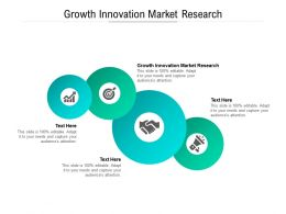 Growth Innovation Market Research Ppt Powerpoint Presentation Styles Topics Cpb