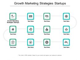Growth Marketing Strategies Startups Ppt Powerpoint Presentation Show Slides Cpb