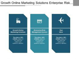 Growth Online Marketing Solutions Enterprise Risk Management System Cpb