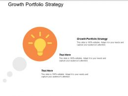 Growth Portfolio Strategy Ppt Powerpoint Presentation Styles Aids Cpb