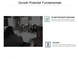 Growth Potential Fundamentals Ppt Powerpoint Presentation Icon Smartart Cpb