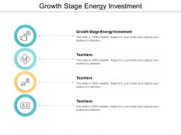Growth Stage Energy Investment Ppt Powerpoint Presentation Gallery Designs Download Cpb