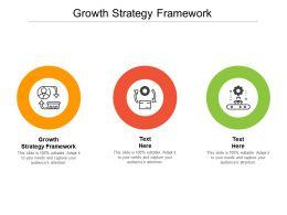 Growth Strategy Framework Ppt Powerpoint Presentation Summary Design Cpb