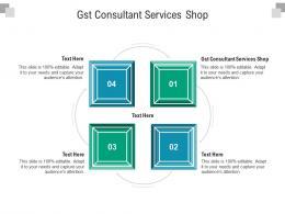 GST Consultant Services Shop Ppt Powerpoint Presentation Ideas Slide Cpb