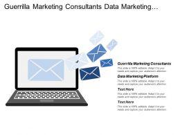 Guerrilla Marketing Consultants Data Marketing Platform Satisfy Customers