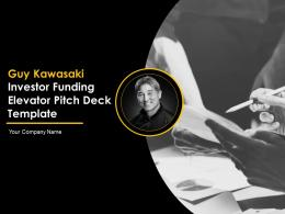 Guy Kawasaki Investor Funding Elevator Pitch Deck Template Complete Deck