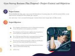 Gym Startup Business Plan Proposal Project Context And Objectives Ppt Powerpoint Templates